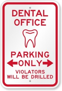Dental Office Parking Only Sign